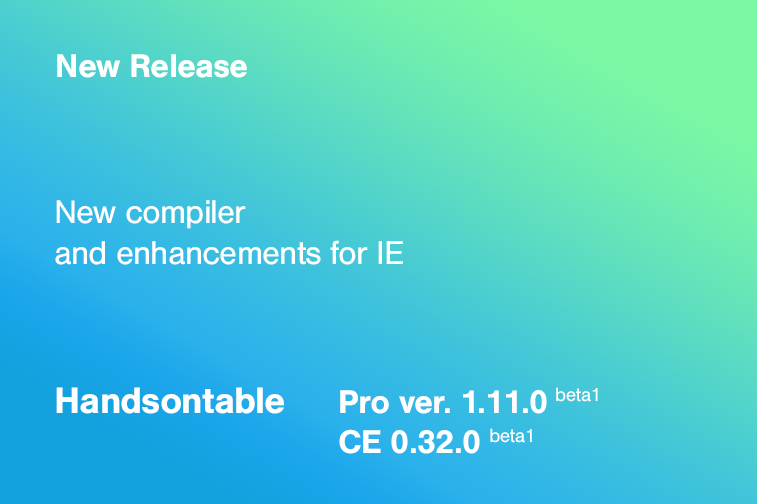 New compiler and enhancements for IE – Handsontable Pro 1.11.0-beta1 (CE 0.32.0-beta1)