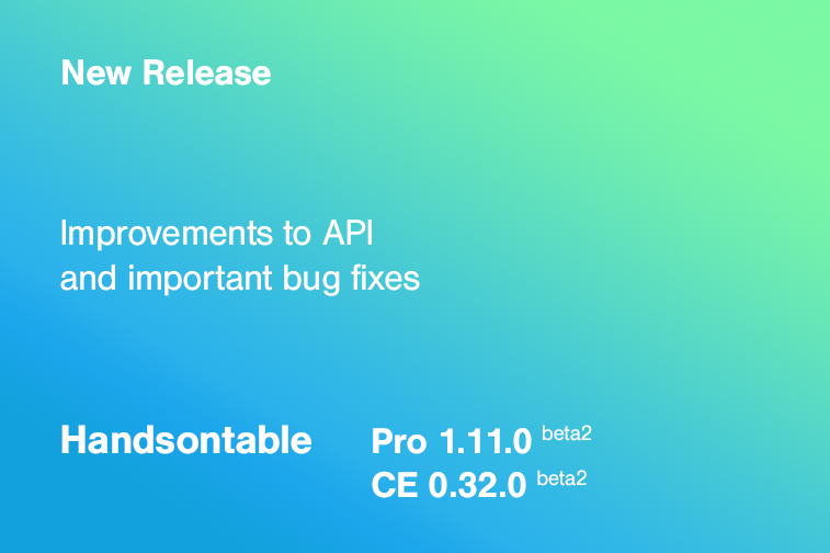 Improvements to API and important bug fixes – Handsontable Pro 1.11.0-beta2 (CE 0.32.0-beta2)