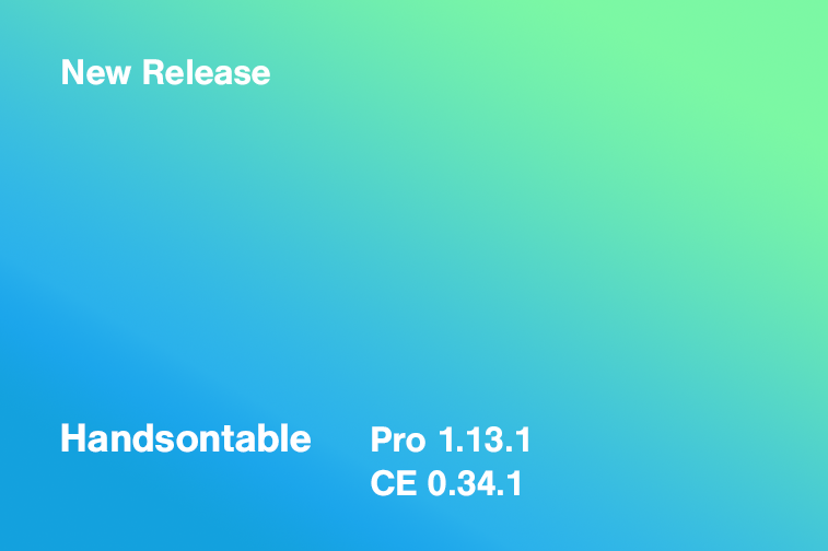 Handsontable Pro 1.13.1 (CE 0.34.1) released