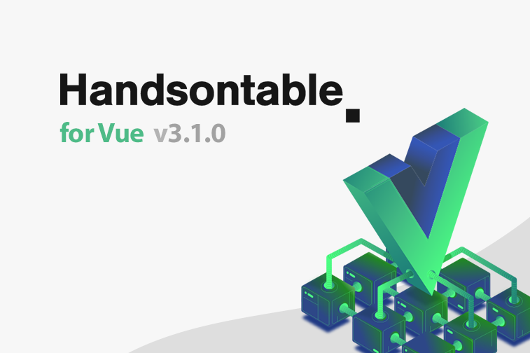 Handsontable for Vue is now 3.1.0