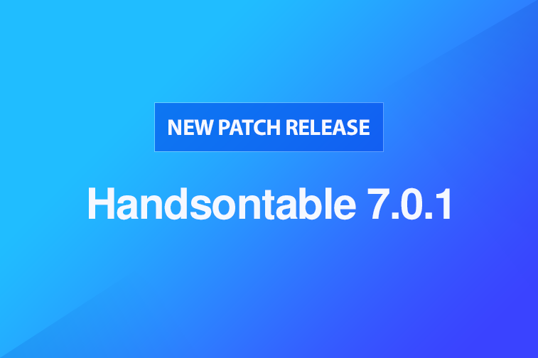 Handsontable 7.0.1 released