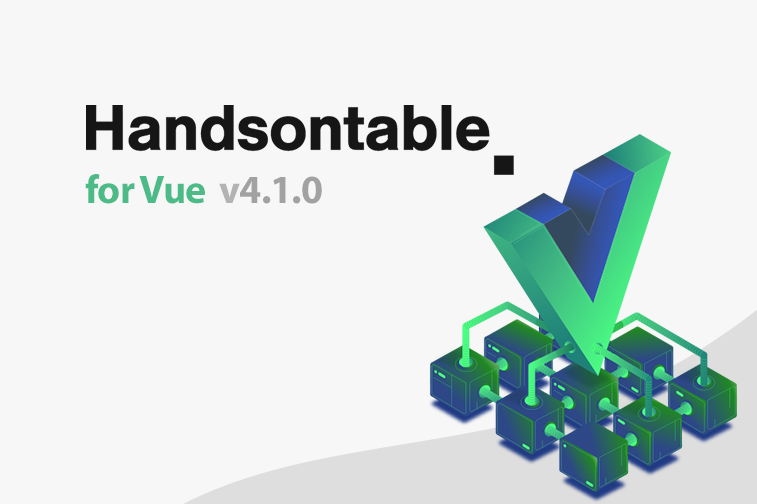 Handsontable for Vue is now 4.1.0
