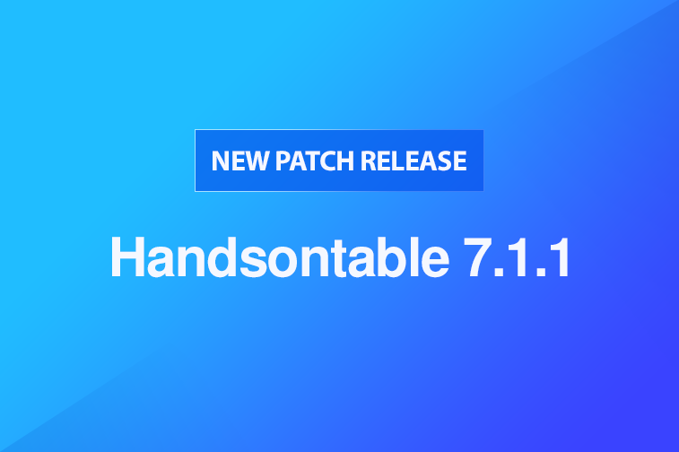 Handsontable 7.1.1 released