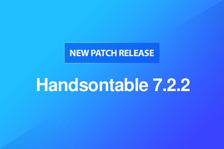 Handsontable 7.2.2 released