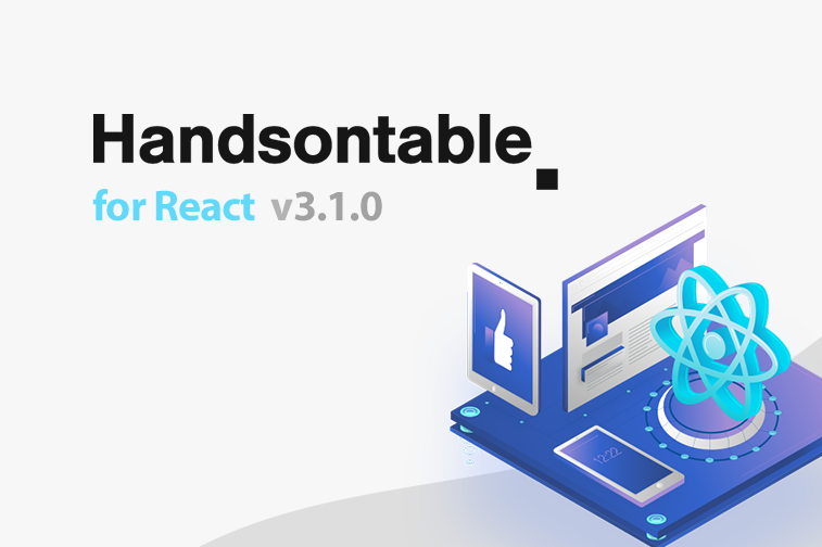 Handsontable for React is now 3.1.0