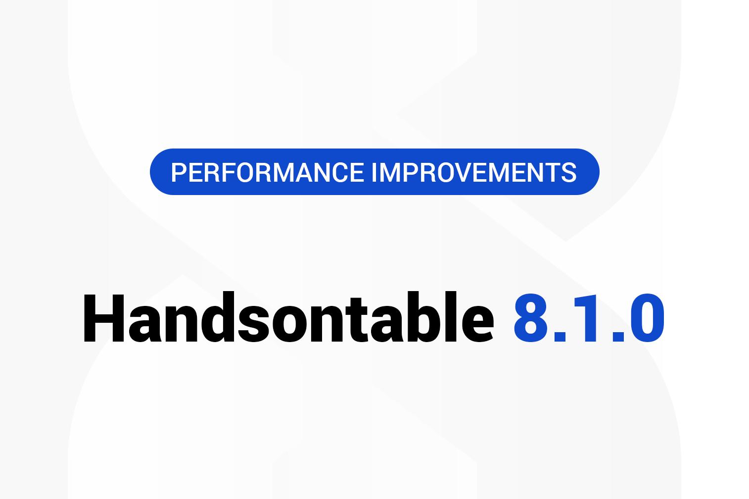 Handsontable 8.1.0 has been released