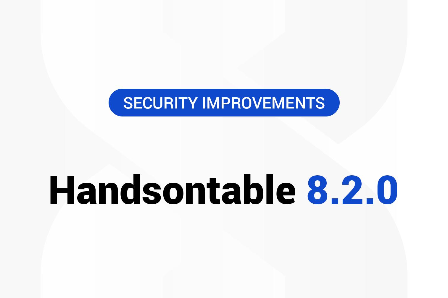 Handsontable 8.2.0 has been released